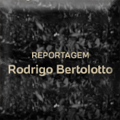 Reportagem de Rodrigo Bortolotto