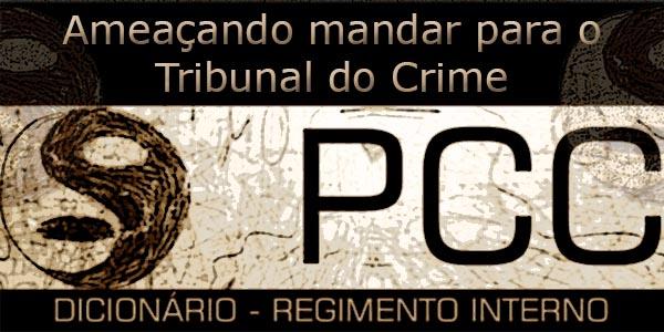 Ameaçando mandar para o Tribunal do Crime do PCC
