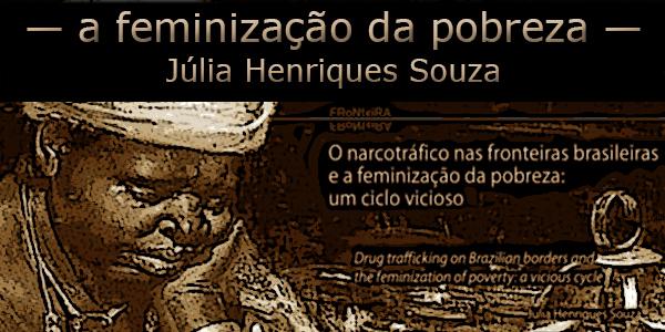 a feminização da pobreza Júlia Henriques Souza