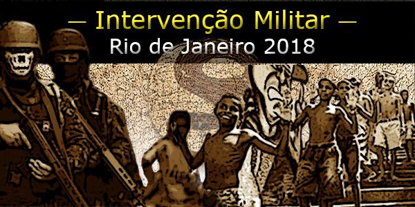 Intervenção militar 2018 Rio de Janeiro