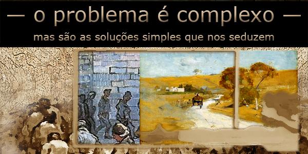problema complexo requer solução simples