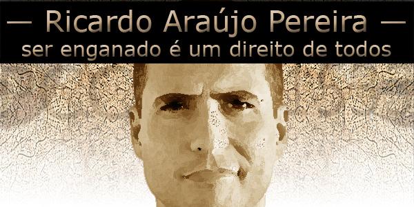 Ricardo de Araújo Pereira ser enganado pcc 1533