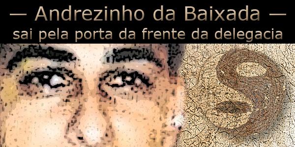 André Luis da Costa Lopes PCC andrezinho da baixada