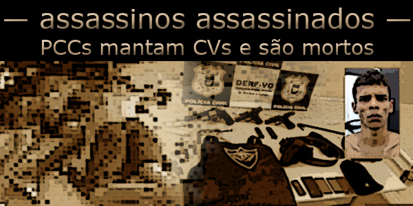 assassino de PCC é assassinado pelo PCC