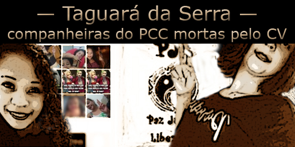 Companheiras do PCC mortas pelo CV