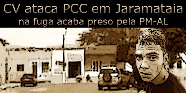 CV ataca PCC em Jaramataia e é preso