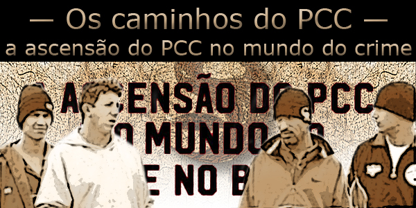 Guerra a ascensão do PCC no mundo das drogas copy
