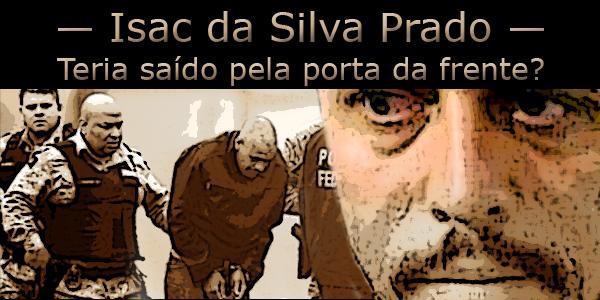 Isac da Silva Prado do PCC recapturado