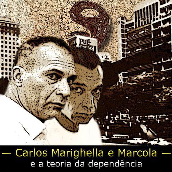 O PCC, Marighella e a Teoria daDependência