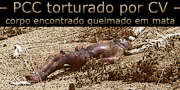 PCC torturado por cv corpo encontrado em mata copy