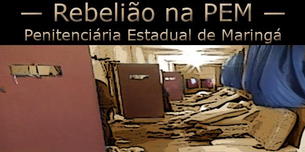 Rebelião na PEM Penitenciária Estadual de Maringá