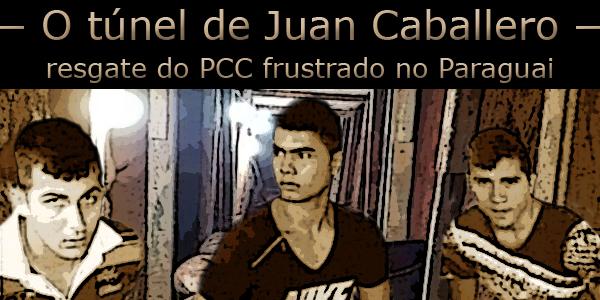 Túnel resgate pcc no paraguai