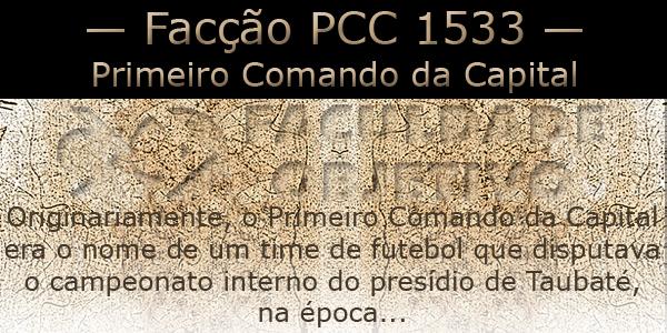 """Texto: """"originalmente, o Primeiro Comando da Capital era o nome de um time de futebol que disputava o campeonato interno..."""""""