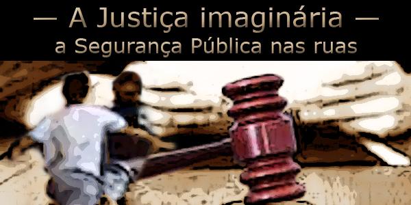 """Arte com dois garotos brigando em frente a uma mesa estilizada de um juiz. Texto: """"A Justiça imaginária, a segurança pública nas ruas""""."""
