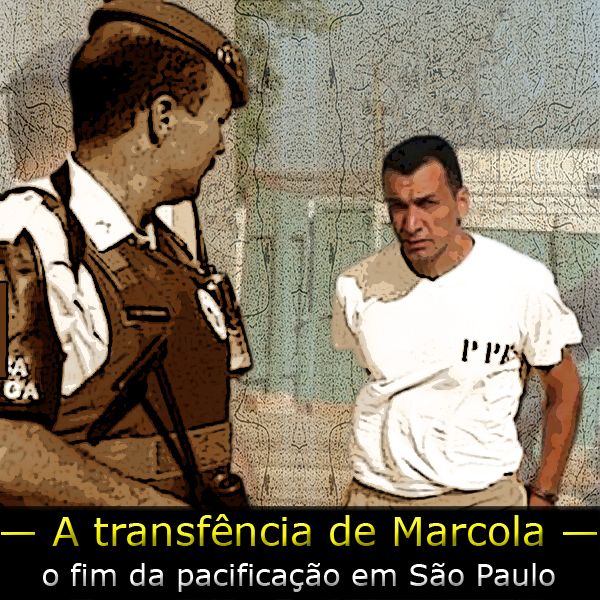 Transferência de Marcola: o Apocalipsechegou?