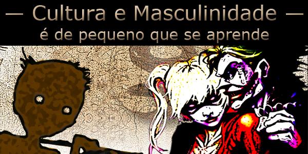 """arte com o casal Arlequina e Coringa e um garoto da periferia, sob o texto """"Cultura e masculinidade é de pequeno que se aprende""""."""
