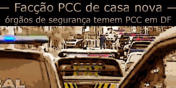 """arte sobre foto de comboio de veículos da polícia federal sob o texto """"Facção PCC de casa nova, autoridades temem PCC em DF""""."""