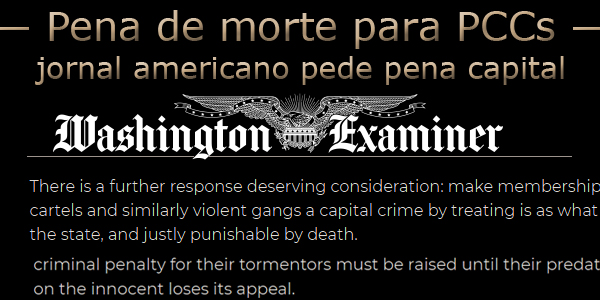 "Arte sobre logomarca e texto do jornal Washington Examiner sob o texto: ""Pena de morte para PCCs, jornal americano pede pena capital""."