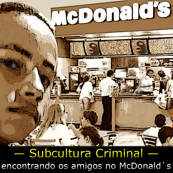 "Garoto no Mc Donald's e texto ""Subcultura criminal"""