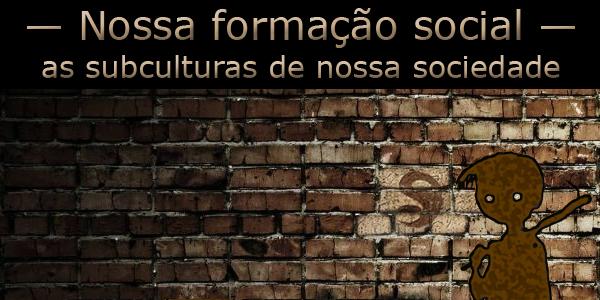 """Arte com a imagem estilizada de um garoto em frente a um muro de tijolos com o símbolo da facção PCC 1533; texto """"Nossa formação social: as subculturas de nossa sociedade""""."""