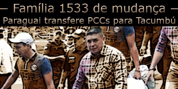 """Arte com foto de dois presos integrantes de facção criminosa sob o texto """"Família 1533, Paraguai transfere PCCs para Tacumbú""""."""