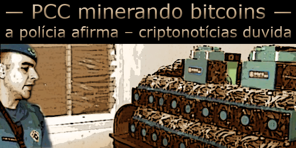 """Arte sobre foto com policial em frente a equipamento de mineração de bitcoins apreendido sob o texto: """"a polícia afirma - criptonotícias duvida""""."""