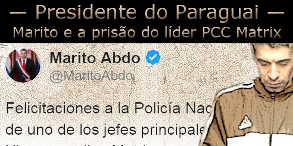 Arte com foto do líder criminoso Thiago Ximenes sobre a imagem de um twitter do presidente do Paraguai Marito Abdo.