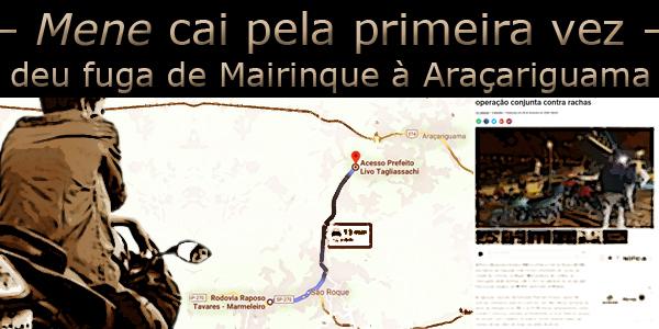 """Fotomontagem com um garoto em uma moto em frente a um mapa e sob a frase """"Mene cai pela primeira vez, deu fuga de Mairinque à Araçariguama""""."""