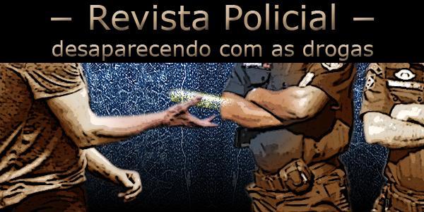 """Fotomontagem com homem fazendo  desaparecer um objeto na frente de policiais. Acima a frase """"Revista Policial, desaparecendo com as drogas""""."""