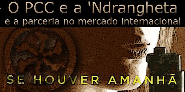 """Fotomontagem da capa do livro """"Se houver amanhã"""" sob a frase """"O PCC e a 'Ndrangheta e a parceria no mercado internacional""""."""