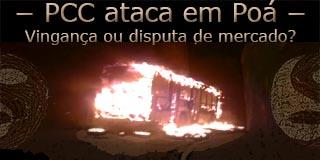 """Imagem de ônibus em chamas sob o texto """"PCC ataca em Poá, vingança ou disputa de mercado?"""""""
