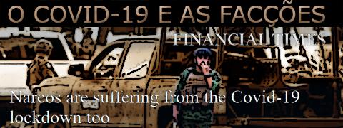 """Arte sobre imagem de tropas sob a frase """"o covidi-19 e as facções"""""""