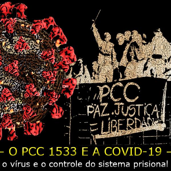 A facção PCC e a Covid-19 nas prisões