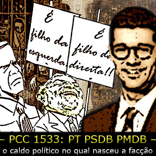 PCC: PT PSDB, quem é o pai dacriança?
