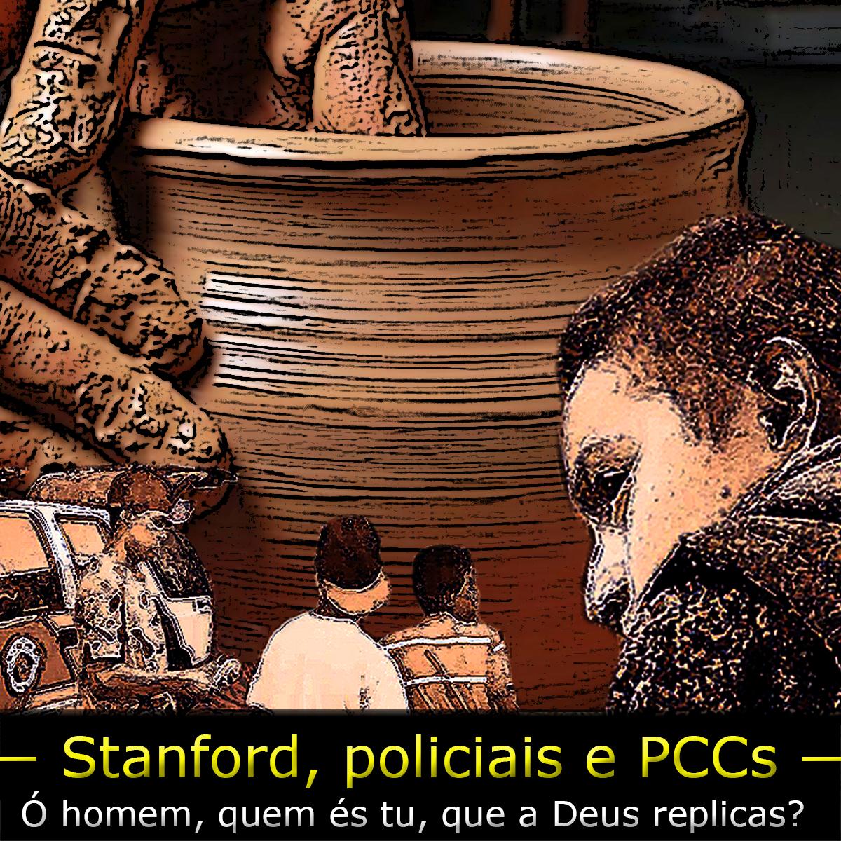 Policiais e PCCs seriam vasos de honra ou desonra?