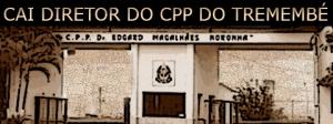 Cai o diretor do CPP do Tremembé por envolvimento com a facção Primeiro Comando da Capital