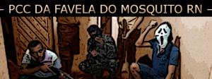 integrantes da facção Primeiro Comando da Capital na comunidade do Mosquito em Natal