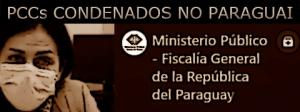 Brasileiros condenados a 15 anos de prisão no Paraguai por pertencerem ao Primeiro Comando da Capital